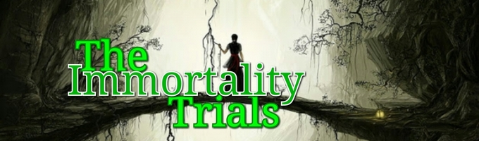 The Immortality Trials (On Hold)
