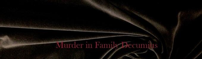 Murder in Family Decumius