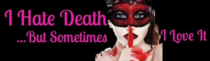 I Hate Death (On Hold)