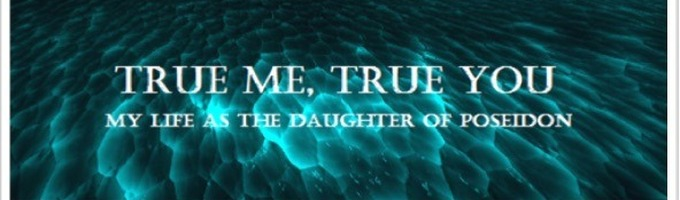 My Life as the Daughter of Poseidon: Book One: True Me, True You